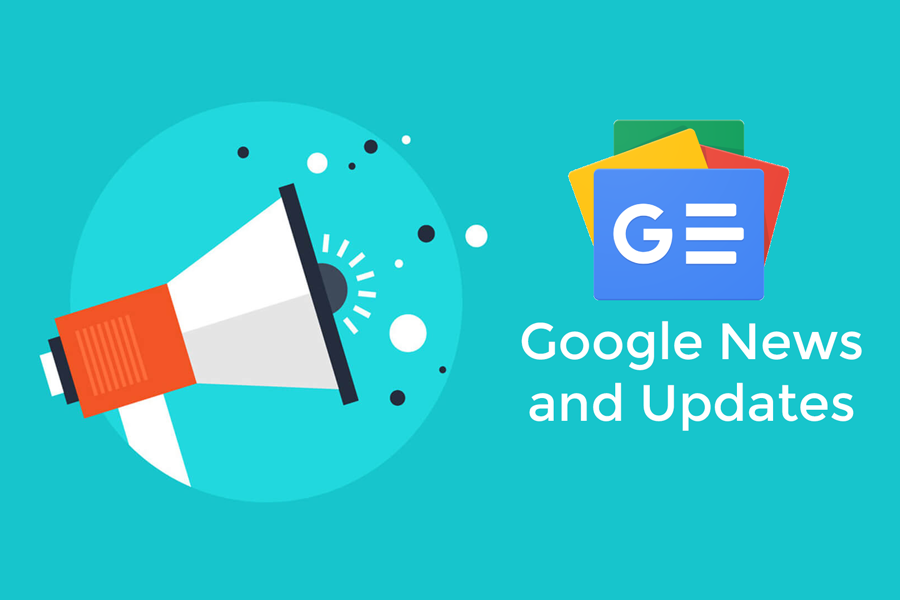 Google News and Updates